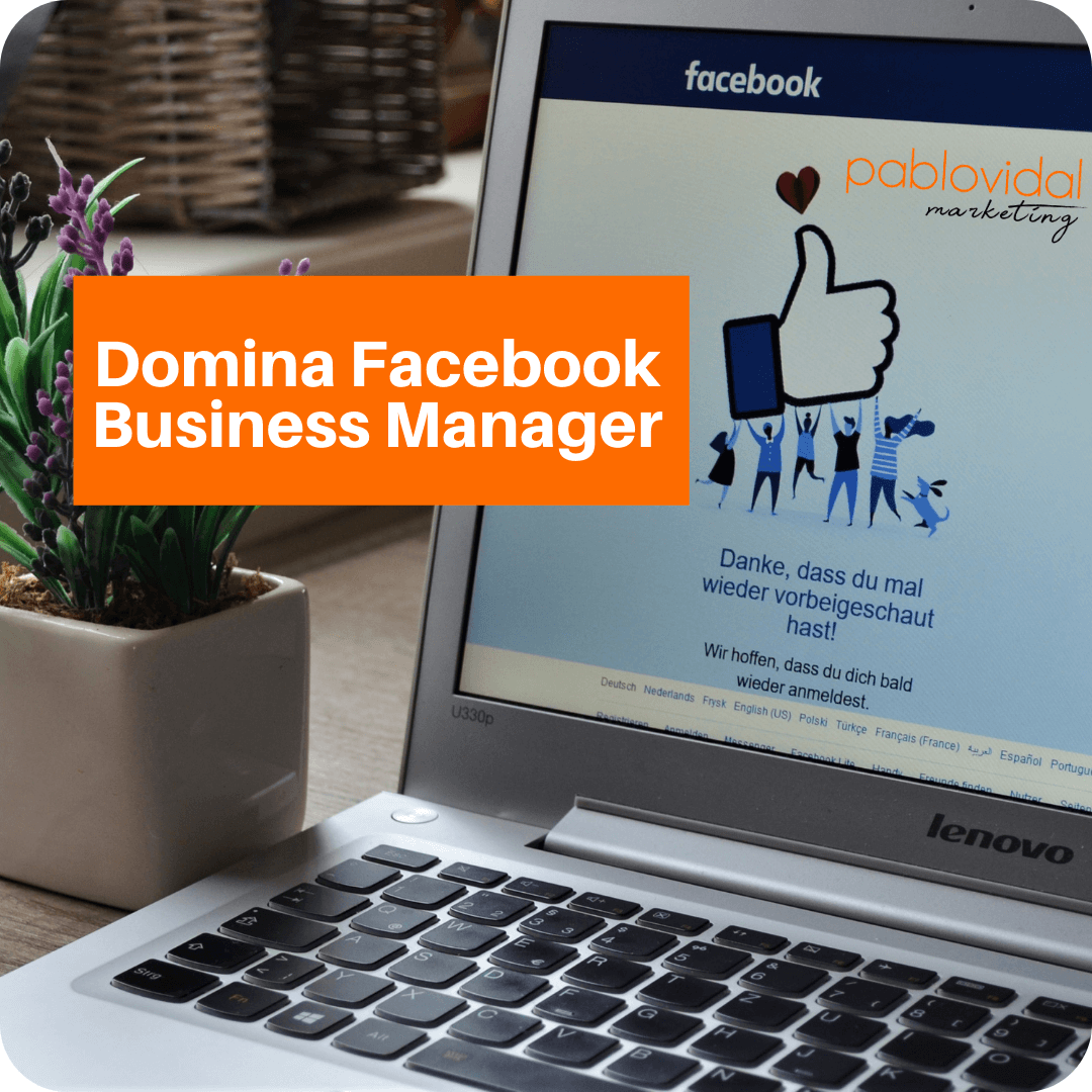 Qué es y cómo dominar Facebook Business Manager