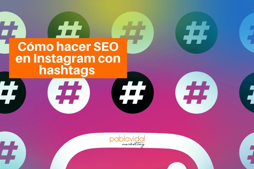 5 pasos para hacer SEO en Instagram mediante hashtags