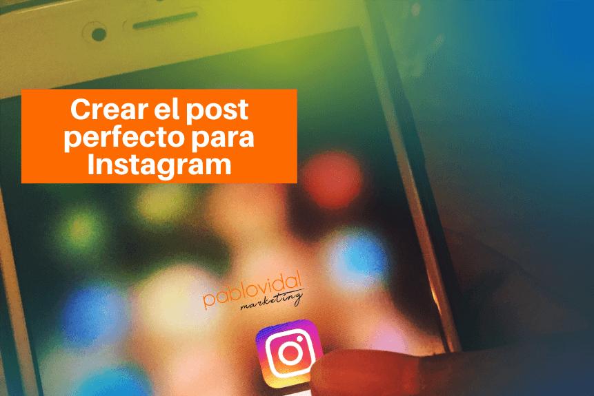 Post perfecto en Instagram en 7 sencillos pasos